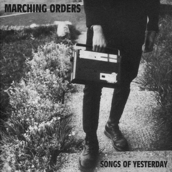 "Marching Orders - Songs Of Yesterday 7"" (white)(M/M)"