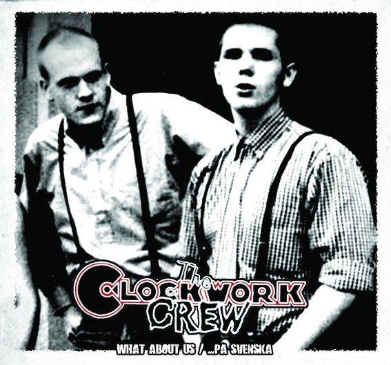 Clockwork Crew The – What about us / På Svenska Digipack CD