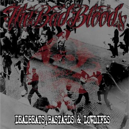 Bad Bloods The ‎– Deadbeats, Bastards & Lowlifes LP