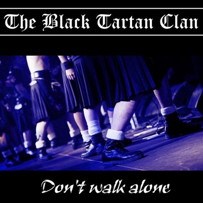 Black Tartan Clan The – Don´t walk alone CD