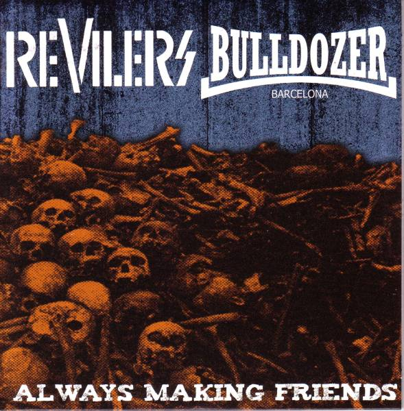 Revilers/Bulldozer BCN ‎– Always Making Friends EP (červen