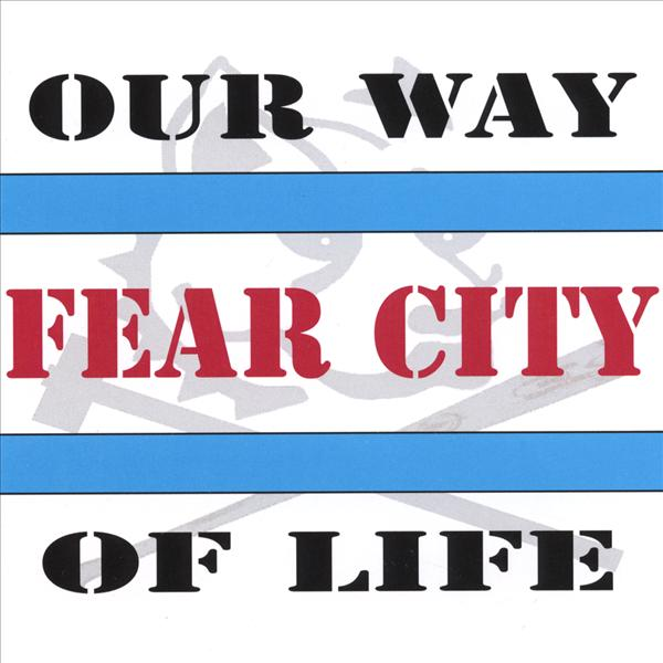 Fear City - Our Way Of Life CD