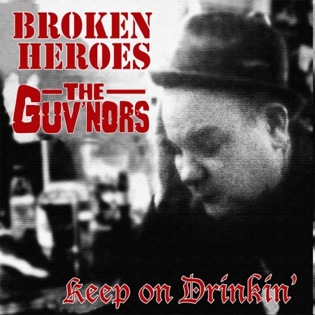 "Broken Heroes/Guv'nors, The ‎– Keep On Drinkin' 7"" EP (Bla"