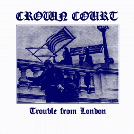 "Crown Court - Trouble From London - 7""EP (Repress - White)"