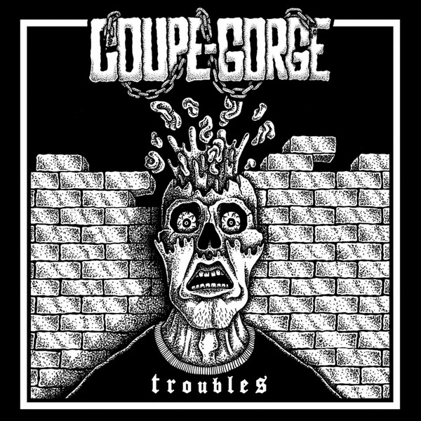 "Coupe Gorge ‎? Troubles Single Sided 12""LP"