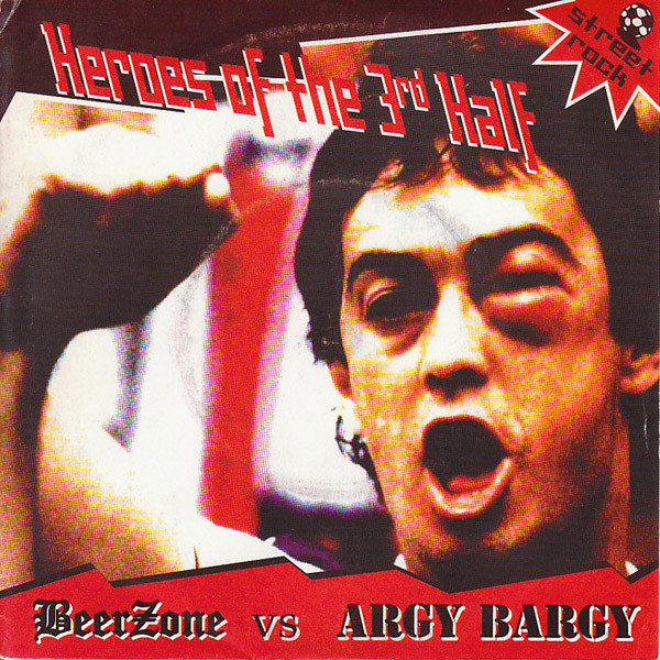 "Beerzone Vs Argy Bargy ‎– Heroes Of The 3rd Half 7""EP (čer"