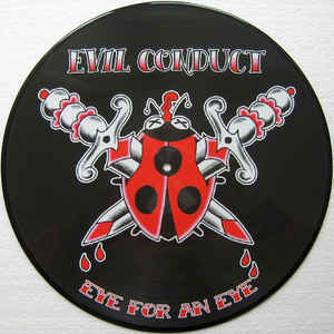"Evil Conduct - Eye For An Eye 12""LP (picture disc)"