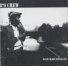8°6 Crew - Bad Bad Reggae CD