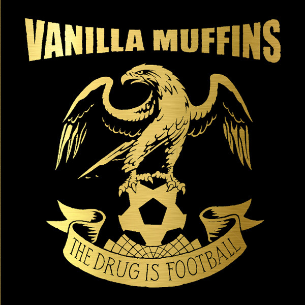 Vanilla Muffins ‎? The Drug Is Football 7""
