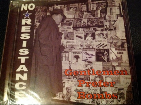 No Resistance ‎– Gentlemen Prefer Bombs CD