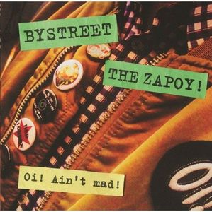 "Bystreet, The Zapoy! – Oi! Ain't mad! 7"" EP (clear)"