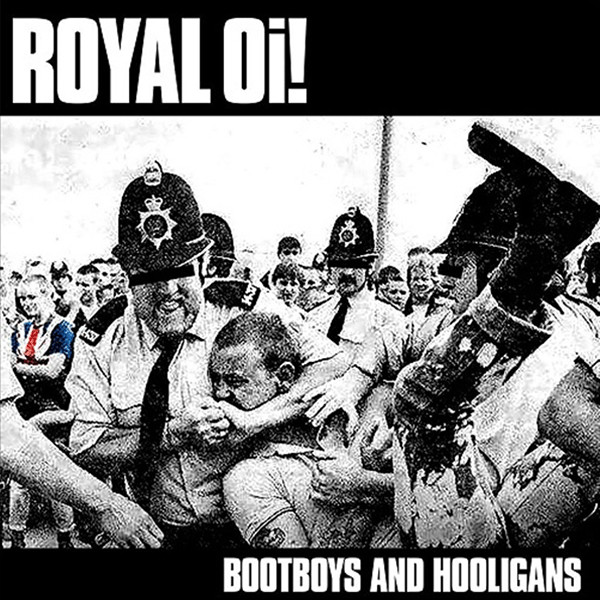 "Royal Oi! - Bootboys And Hooligans 12""LP (M/M)"