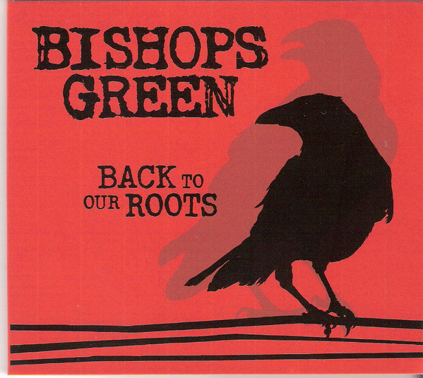 Bishops Green ‎? Back To Our Roots Digipack CD
