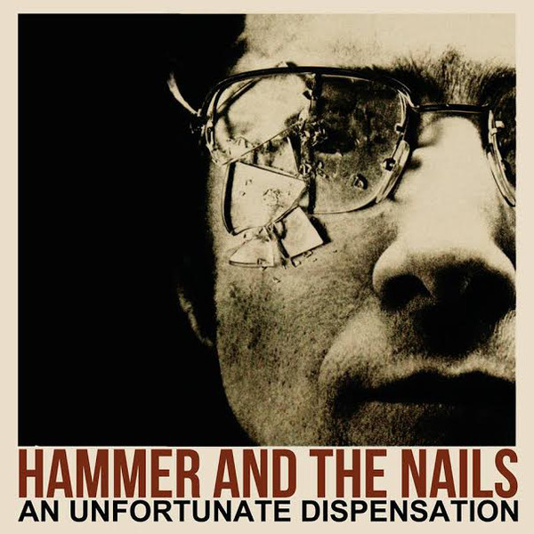 "Hammer And The Nails ‎– An Unfortunate Dispensation 12""LP("