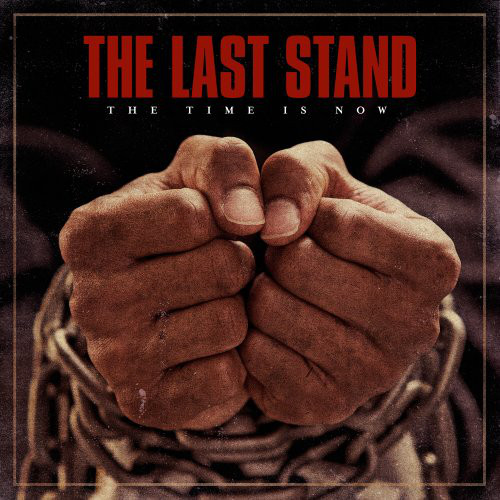 The Last Stand ‎– The Time Is Now 12″LP